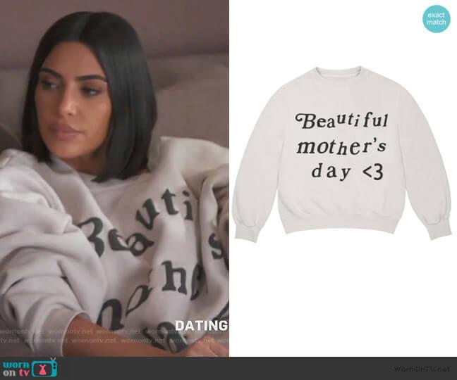 Beautiful Mothers Day Crewneck Sweater by Kanye West worn by Kim Kardashian  on Keeping Up with the Kardashians