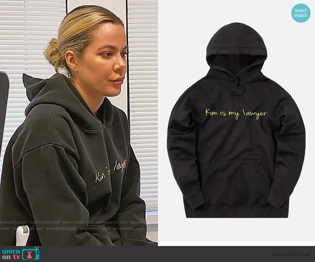 Kim is my Lawyer Hoodie by Kim Kardashian worn by Khloe Kardashian  on Keeping Up with the Kardashians