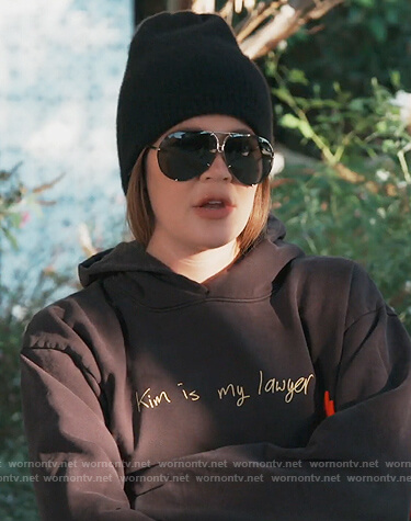 Khloe's black Kim is my Lawyer hoodie on Keeping Up with the Kardashians